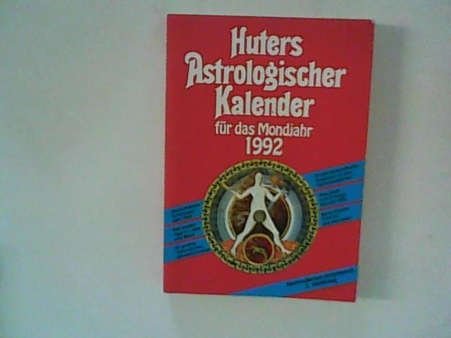 Huter, Ulrich (Hrsg.): Huters Astrologischer Kalender für das Mondjahr 1992