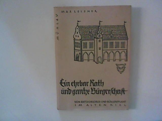 Leisner, Max: Ein ehrbar Rath und gantze Bürgerschaft