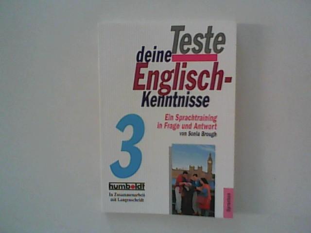 Brough, Sonia: Teste deine Englisch-Kenntnisse;  Band 3 : Ein Sprachtraining in Frage und Antwort. Gekürzte Taschenbuchausg., Band 3