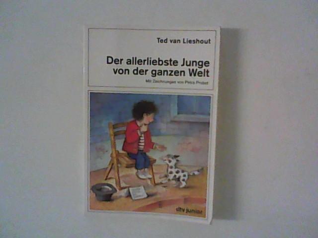 Der allerliebste Junge von der ganzen Welt. Aus dem Niederländ. von Mirjam Pressler / dtv ; 70301 : dtv junior Ungekürzte Ausg.