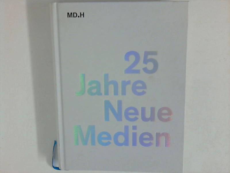 25 Jahre Neue Medien - Ein Buch über Medien, Gestaltung, Games, Mode und Film Hrsg.: Heinz Ising