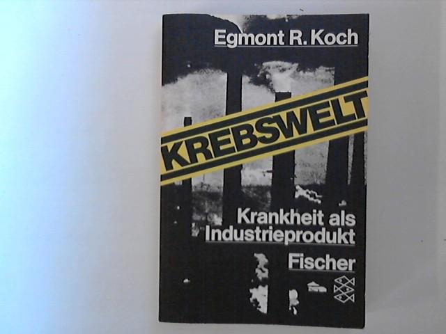 Koch, Egmont R.: Krebswelt : Krankheit als Industrieprodukt. Fischer ; 3840