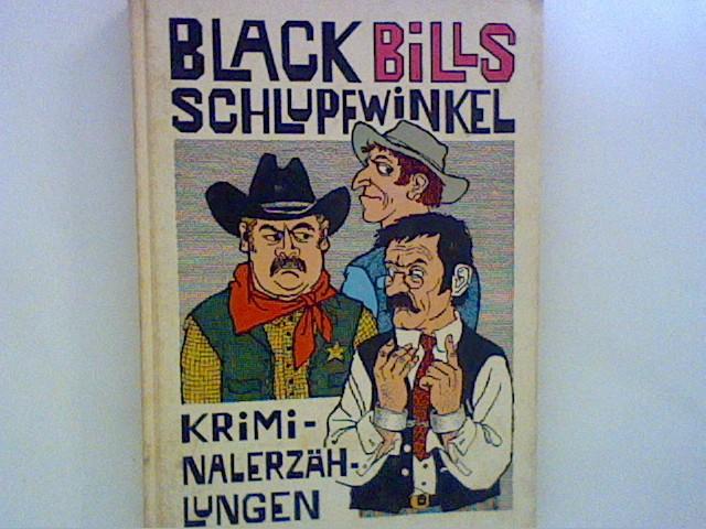Black Bills Schlupfwinkel : Kriminalerzählungen. Hrsg.: Rudi Chowanetz. [Ill. von Paul Rosié]