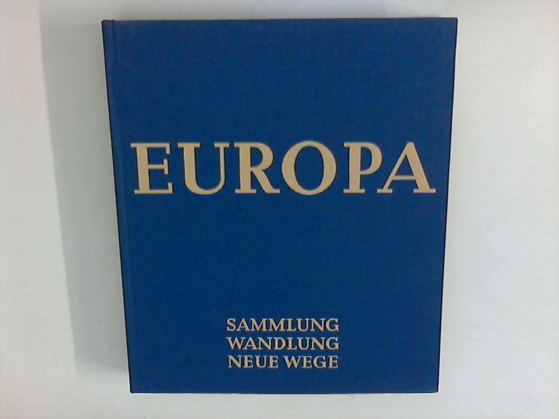 Europa - Sammlung, Wandlung, Neue Wege Sonderdruck