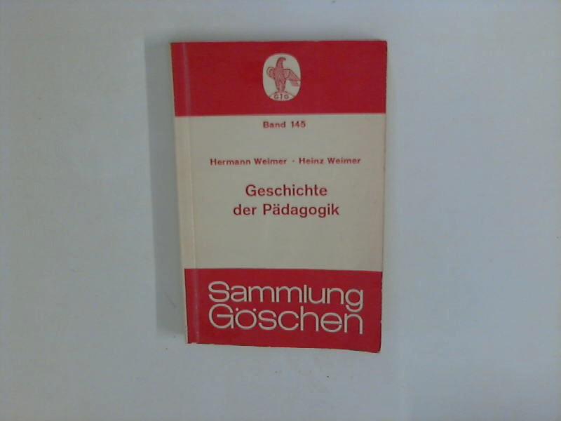 Weimer, Hermann und Heinz Weimer: Geschichte der Pädagogik Sammlung Göschen, Bd. 145. 16. aufl.