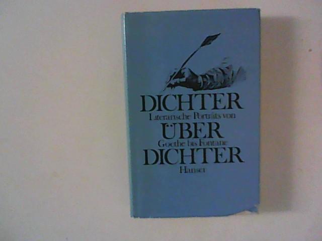 Goldammer, Peter: Dichter über Dichter. Literarische Porträts von Goethe bis Fontane