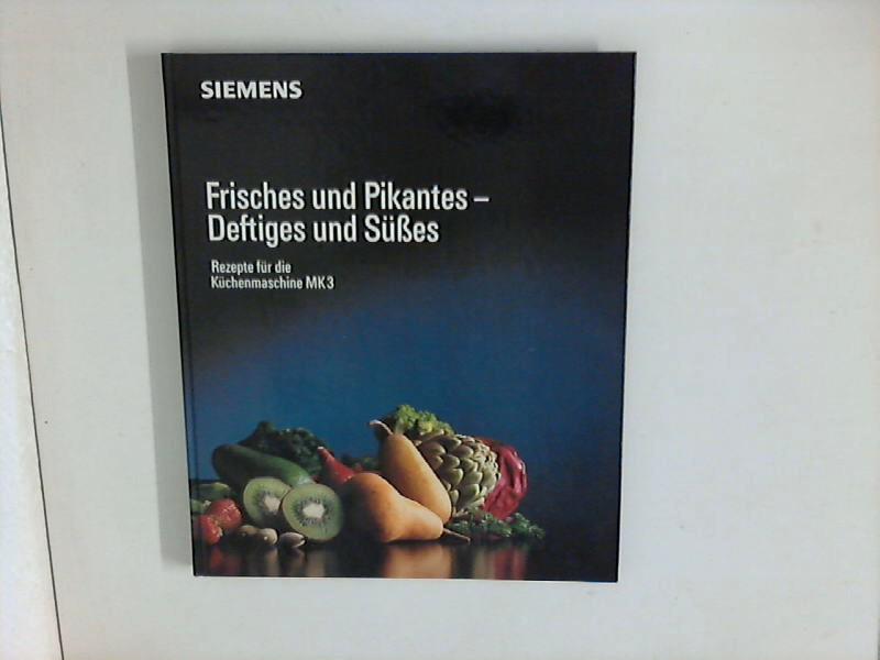 Frisches und Pikantes - Deftiges und Süßes : Rezepte für die Küchenmaschine MK 3.