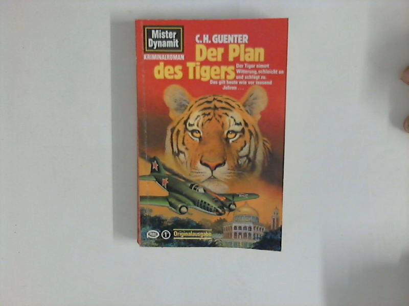 Mister Dynamit: Der Plan des Tigers. Mister Dynamit ; 581;