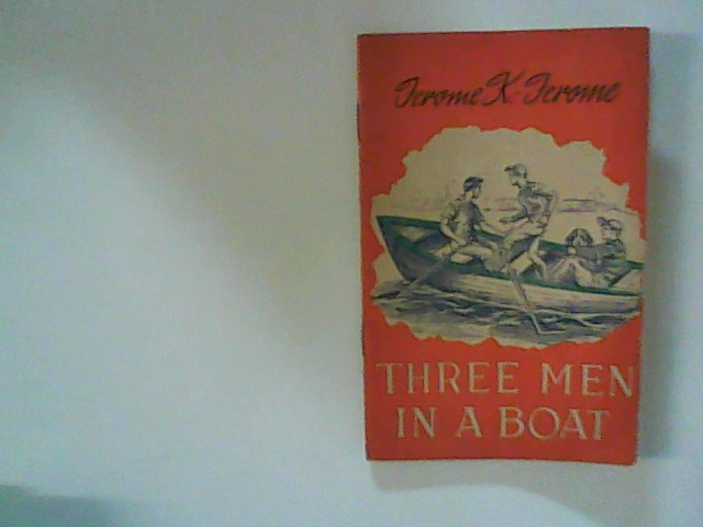 Jerome, K. Jerome and Gemmecke Friedrich: Three men in a boat (to say nothing of the dog)