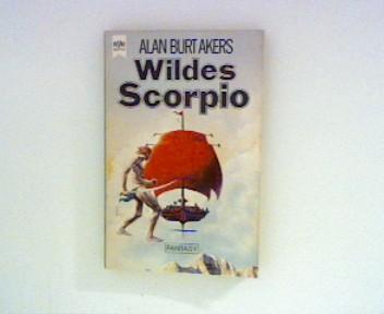 Wildes Scorpio ; Band 16 der Abenteuer Dray Prescots Bd. 16
