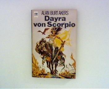 Dayra von Scorpio Band 17 der Abenteuer Dray Prescots