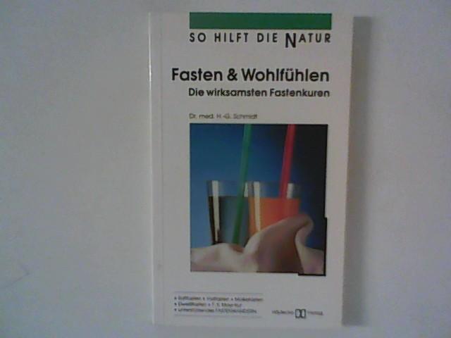 Fasten &  Wohlfühlen : Die wirksamsten Fastenkuren. Textill.: Rainer Simon / So hilft die Natur