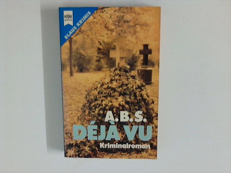Dégà Vu - Kriminalroman Heyne Blaue Krimis Nr. 02/2240. Hrsg. v. Bernhard Matt