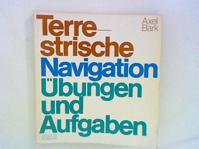 Terrestrische Navigation : Übungen und Aufgaben.