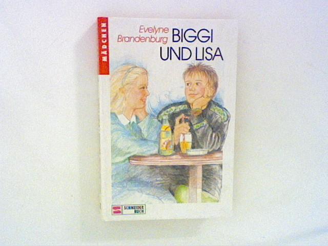 Biggi und Lisa. ( Ab 10 J.)