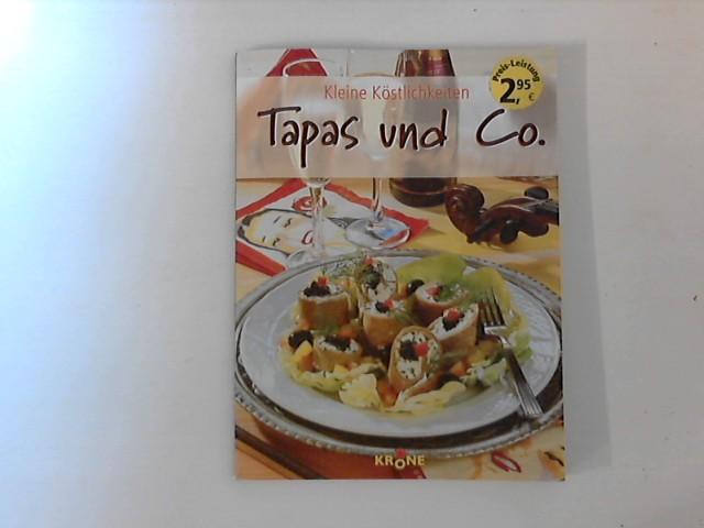 Tapas & Co : Kleine Köstlichkeiten. 1. Aufl.