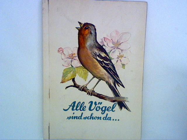 Schutz, Lieselotte: Alle Vögel sind schon da ... ,Bd. I Nach farbigen Lithografien von John Gould aus dem Jahre 1837. mit Klebebildern Bd. I