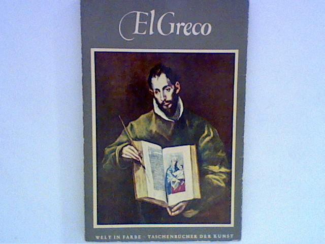 unbekannt: Welt der Farben; Taschenbücher der Kunst: El Greco Dominikos Theotokópulos (1541 - 1614). Mit einer Einführung von Hugo Kehrer