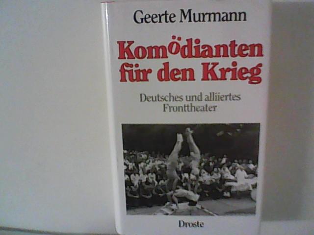 Komödianten für den Krieg. Deutsches und alliiertes Fronttheater