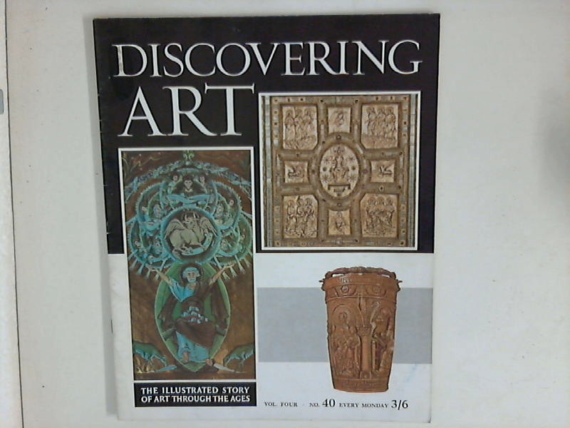 Read, Herbert Red.: Discovering Art ; Vol. Four, No. 40 : The illustrated story of Art through the ages.