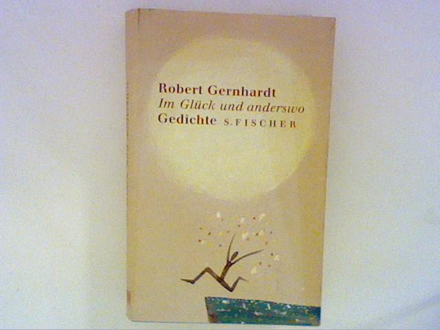 Gernhardt, Robert: Im Glück und anderswo: Gedichte Auflage: 3.