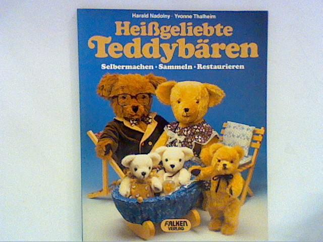 Heißgeliebte Teddys. Selbermachen. Sammeln. Restaurieren.