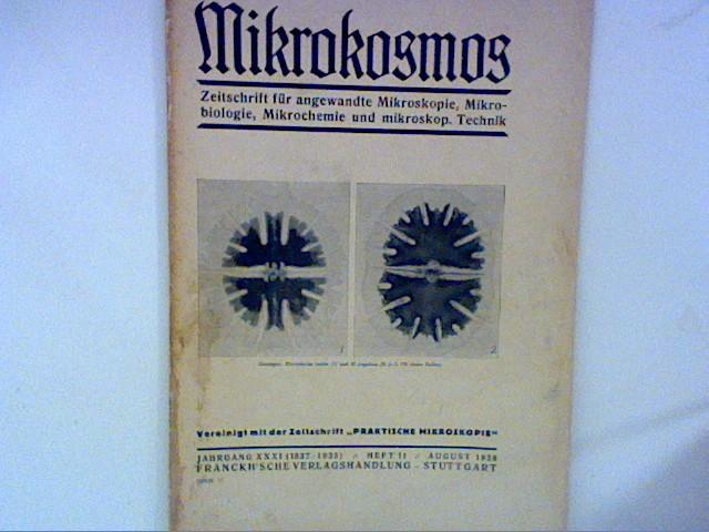 Mikrokosmos, Zeitschrift für angewandte Mikroskopie, Mikrobiologie, Mikrochemie und mikroskp. Technik, Jahrgang 31 Heft 11, August 1938