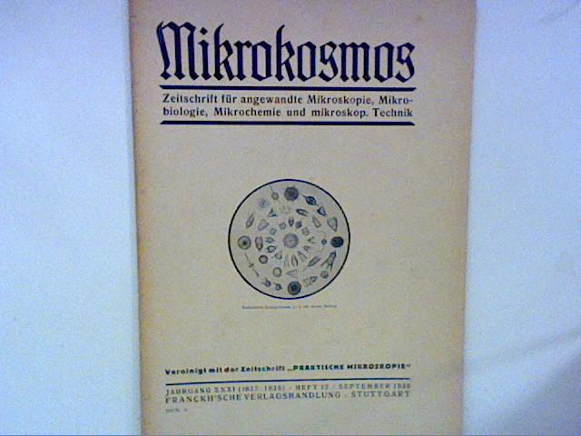 Mikrokosmos, Zeitschrift für angewandte Mikroskopie, Mikrobiologie, Mikrochemie und mikroskp.       Technik, Jahrgang 31 Heft 12, September 1938