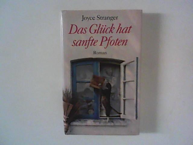Joyce, Stranger: Das Glück hat sanfte Pfoten : Roman