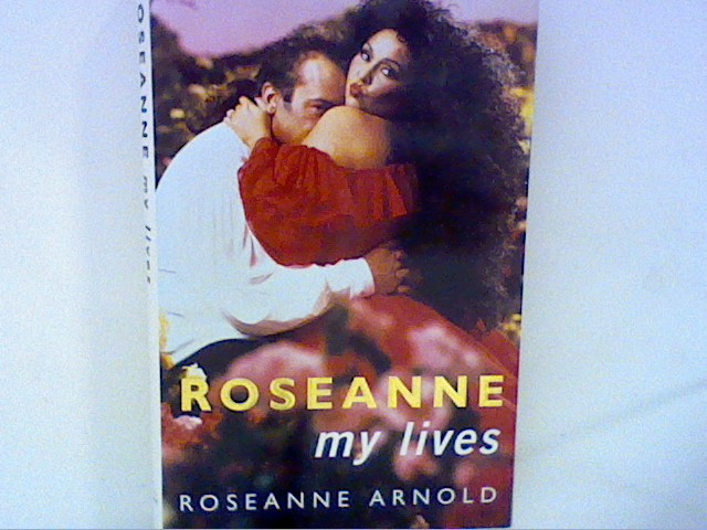 Arnold, Roseanne: Roseanne  My Lives