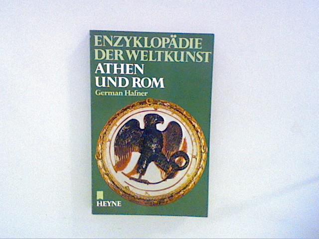 Athen und Rom. Enzyklopädie der Weltkunst Bd. 4
