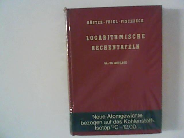 Küster, Friedrich Wilhelm, Alfred Thiel und Kurt Fischbeck: Logarithmische Rechentafeln für Chemiker, Pharmazeuten, Mediziner und Physiker