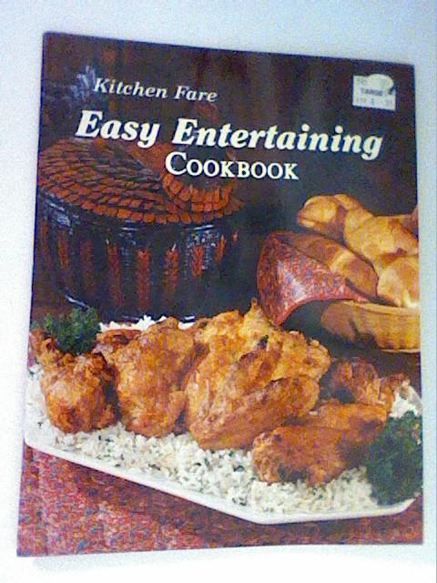 Kitchen Fare Easy Entertaining Cookbook
