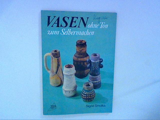 Smolka, Sigrid: Vasen ohne Ton. Zum Selbermachen