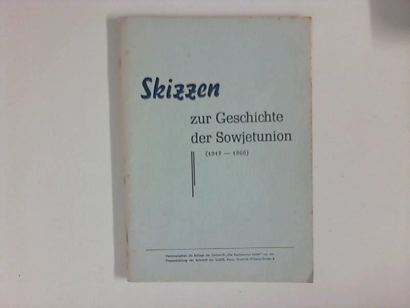"""Skizzen zur Geschichte der Sowjetunion 1917-1960 : Beilage der Zeitschrift """" Die Sowjetunion heute""""."""