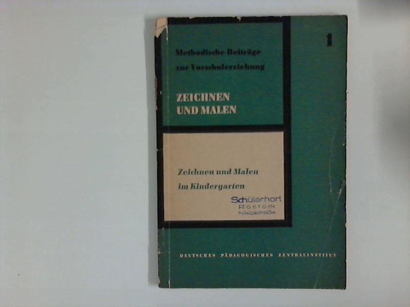 Zeichnen und Malen im Kindergarten. Hrsg.: Deutsches Pädagogisches Zentralinstitut