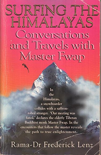 Surfing the Himalayas: Conversations and Travels with Master Fwap 10. Auflage