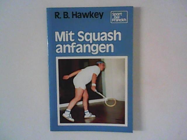 Mit Squash anfangen. 1. Aufl.