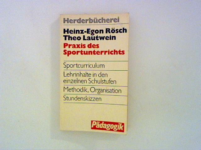 Praxis des Sportunterrichts : Grundriss e. Sportmethodik. Unter Mitarb. von Traute Bless / Herderbücherei ; Bd. 9010 : Pädagogik Orig.-Ausg.