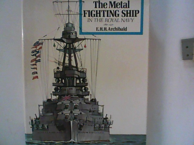 The metal fighting ship in the Royal Navy, 1860-1970, Auflage: First Edition