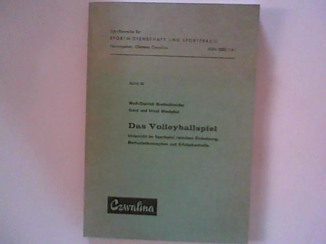 Das Volleyballspiel. Unterricht im Sportspiel zwischen Zielsetzung, Methodenkonzeption und Erfolgskontrolle 1. A.
