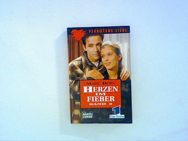 Horn, Marie: Herzen im Fieber, Bd. 2 Bd. 2