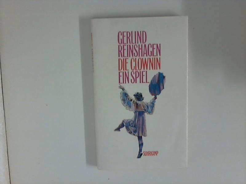Die Clownin : Ein Spiel. 1. Aufl.