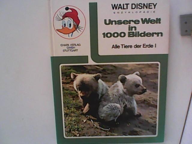 Disney, Walt: Unsere Welt in 1000 Bildern - Alle Tiere dieser Erde 1 - Band 3.