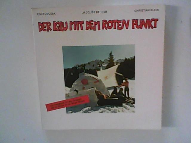 Der Iglu mit dem roten Punkt - Ein Handbuch für alle Gruppen, die im Winter in die Berge fahren