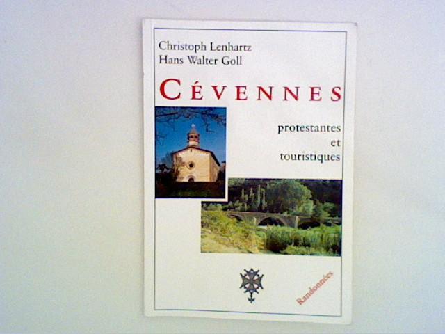 Cévennes - Protestantes et Touristiques: Sur les Traces des Camisards à la Découverte des Vallées des Gardons Auflage: 2