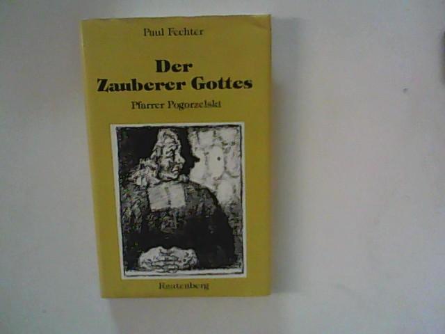 Fechter, Paul: Der Zauberer Gottes. Eine Komödie.