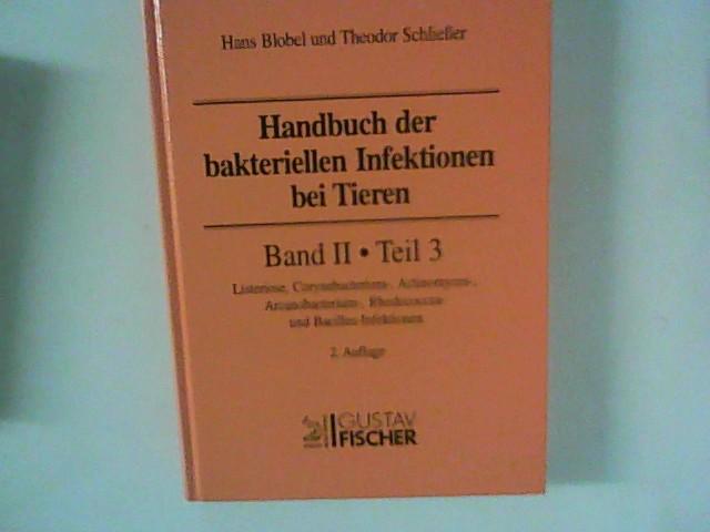Blobel, Hans und Theodor Schließer: Handbuch der bakteriellen Infektionen bei Tieren, Bd.2/3 : Listeriose, Corynebacterium-Infektionen, Actinomyces-Infektionen, Arcanobacterium-Infektionen, Rhodococcus-Infektionen u 2. Auflage/ Band II Teil 3