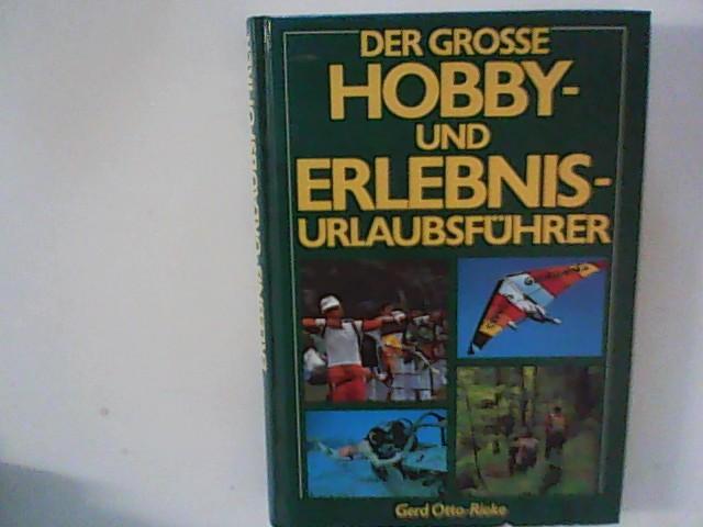 Otto-Rieke, Gerd: Der große Hobby - und Erlebnis - Urlaubsführer