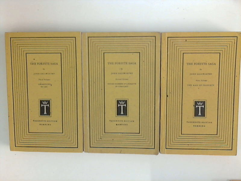 The Forsyte Saga: First Volume: The Man of Property / Second Volume: Indian Summer of a Forsyte; In chancery / Third Volume: Awakening; To let : 3 Taschenbücher